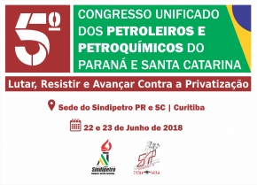 Debate central do Congresso Unificado dos Petroleiros e Petroquímicos será a luta contra as privatizações